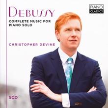Christopher Devine: Debussy: Complete Music for Piano Solo