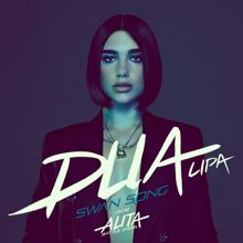 "Dua Lipa: Swan Song (From the Motion Picture ""Alita: Battle Angel"")"