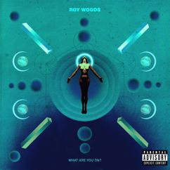 Roy Woods: What Are You On?