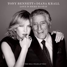 Tony Bennett, Diana Krall: Love Is Here To Stay