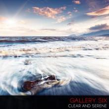 Gallery Six: Clear and Serene