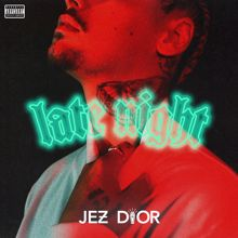 Jez Dior: Late Night