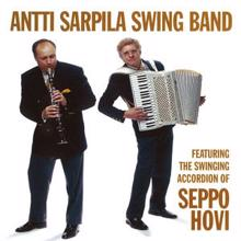 Antti Sarpila Swing Band: Featuring the Swinging Accordion of Seppo Hovi