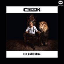 Cheek: Kuka muu muka