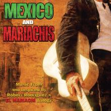 Various Artists: Mexico & Mariachis: Music From And Inspired By Robert Rodriguez's El Mariachi Trilogy