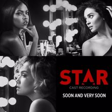 "Star Cast, Queen Latifah, Jude Demorest, Ryan Destiny, Brittany O'Grady, Luke James, Elijah Kelley, Evan Ross: Soon & Very Soon (From ""Star"" Season 2)"
