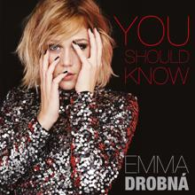 Emma Drobna: You Should Know