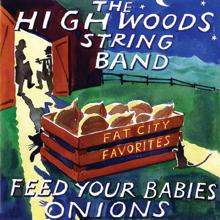 The Highwoods Stringband: Feed Your Babies Onions: Fat City Favorites (Live)
