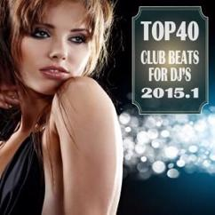 Various Artists: Top 40 Club Beats for DJ's 2015.1