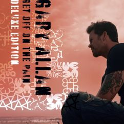 Gary Allan: Get Off On The Pain