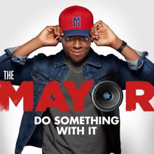The Mayor, Brandon Micheal Hall: Do Something With It (feat. Brandon Micheal Hall)