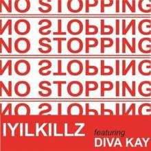 IYILKILLZ feat. DIVA KAY: No Stopping