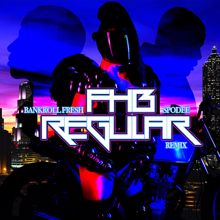FHB feat. Bankroll Fresh & Spodee: Regular (Remix)