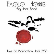 Paolo Nonnis Big Jazz Band: Live at Manhattan Jazz 1988