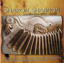 Sharon Shannon: The Sharon Shannon Collection 1990-2005
