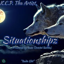 K.C.P. Tha Artist.: Situationshipz (Produced by Anno Domini Nation)(Radio Edit)