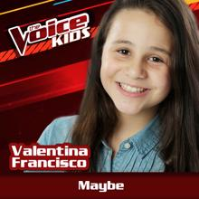 Valentina Francisco: Maybe (The Voice Brasil Kids 2017)