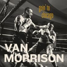 Van Morrison: Goin' To Chicago