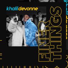 Khalil Devonne: Finer Things
