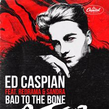 Ed Caspian, Redrama, Sandra: Bad To The Bone