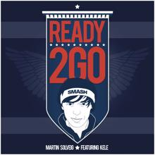 Martin Solveig feat. Kele: Ready 2 Go (Single Edit)