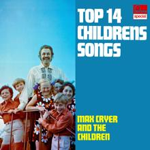 Max Cryer & The Children: Top 14 Children's Songs