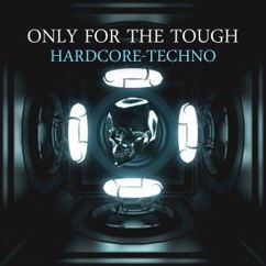 Various Artists: Only for the Tough: Hardcore-Techno
