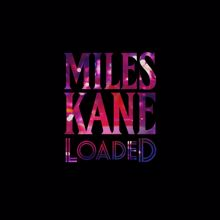 Miles Kane: Loaded