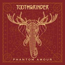Toothgrinder: Phantom Amour
