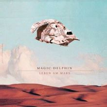 Magic Delphin: Leben am Mars