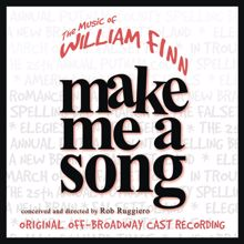 William Finn: Make Me A Song: The Music Of William Finn (Live Recording of Original Off-Broadway Cast)