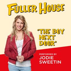 "Jodie Sweetin: The Boy Next Door (from ""Fuller House"")"