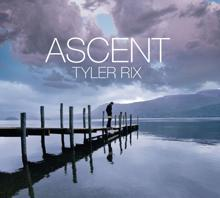 Tyler Rix: Ascent (International Version)