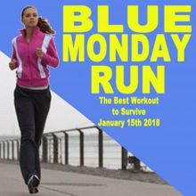 The Allstars: Blue Monday Run - The Best Workout to Survive January 15th 2018 (132 Bpm) & DJ Mix