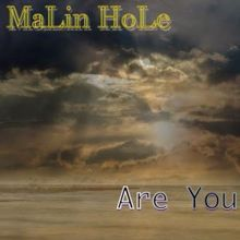 Malin Hole: Are You