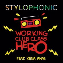 Stylophonic, Kena Anae: Working Club Class Hero