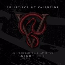 Bullet For My Valentine: Live From Brixton: Chapter Two, Night One