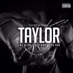 NG BLING, N'DO-MAN & BOB DAN: Taylor