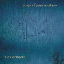 Trio Extempore: Songs of John Dowland