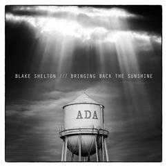 Blake Shelton: BRINGING BACK THE SUNSHINE