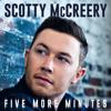 Scotty McCreery: Five More Minutes
