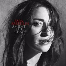 Sara Bareilles: Amidst the Chaos