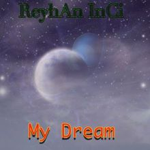 Reyhan Inci: My Dream