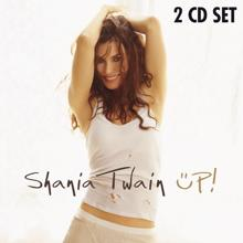 Shania Twain: (Wanna Get To Know You) That Good!