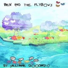 SallyAnne Gooding: Ben and the Flybows