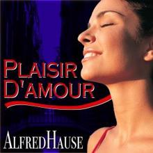 Alfred Hause: Plaisir d'amour - Famous Melodies