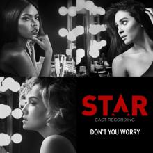 "Star Cast: Don't You Worry (From ""Star"" Season 2)"