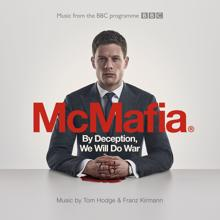 Tom Hodge, Franz Kirmann: By Deception, We Will Do War (From The BBC TV Programme 'McMafia')