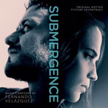 Fernando Velázquez: Submergence (Original Motion Picture Soundtrack)