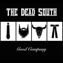 The Dead South: In Hell I'll Be in Good Company
